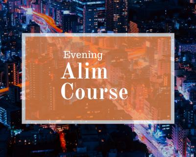 Evening Alim Course (For Men)