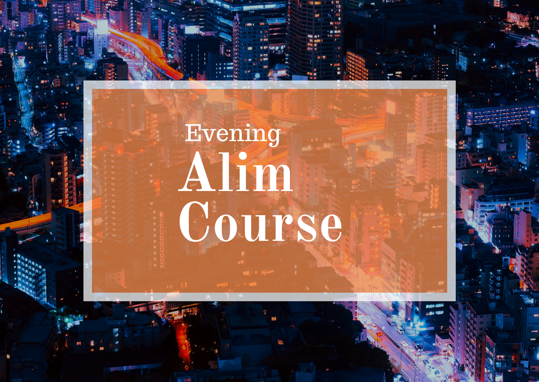 Evening Alim Course for Men